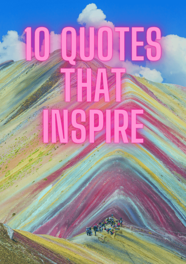 10 quotes that inspire