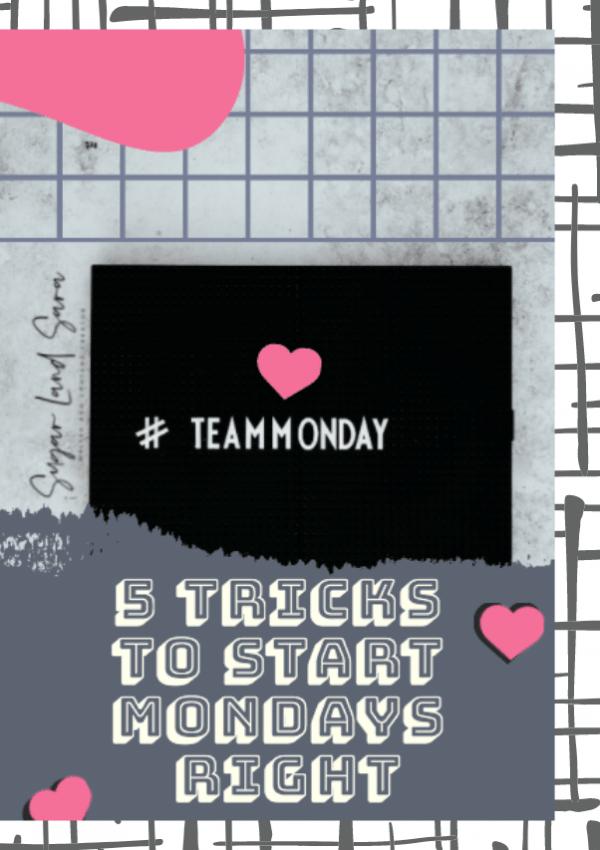 5 Tricks to Start Monday Right