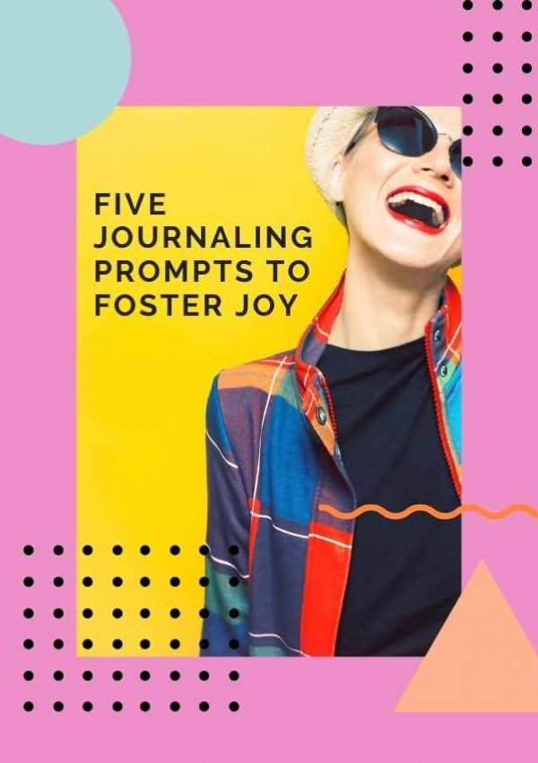 5 Journaling Prompts to Foster Joy
